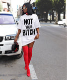 Not Your Bitch Tee Dress