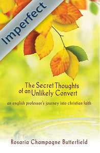 The Secret Thoughts of an Unlikely Convert (Imperfect)