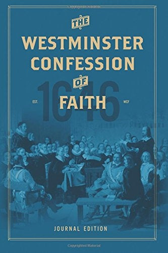 Westminster Confession of Faith: Journal Edition