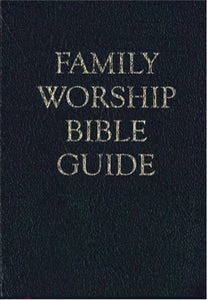 Family Worship Bible Guide, Leather Gift Edition