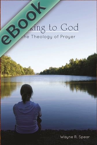 Talking to God: The Theology of Prayer (eBook)