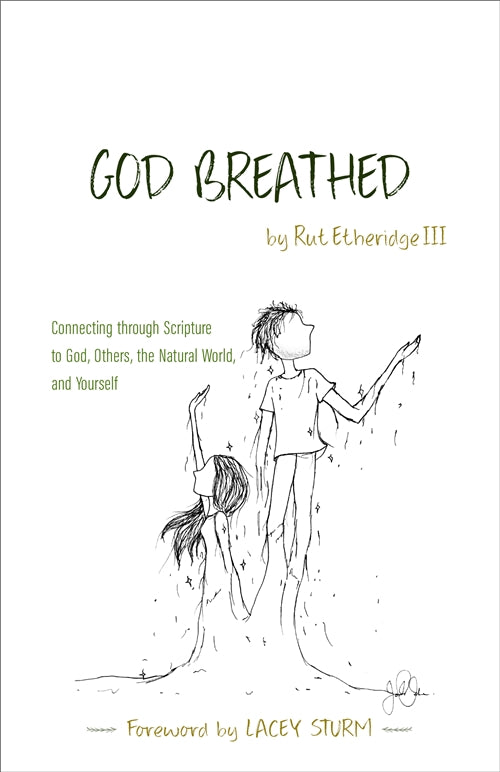 God Breathed: Connecting through Scripture to God, Others, the Natural World, and Yourself