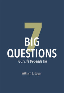 7 Big Questions Your Life Depends On