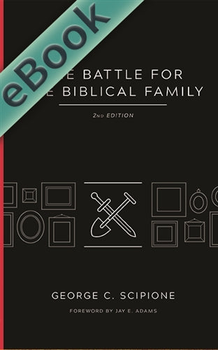 The Battle for the Biblical Family (EBOOK)
