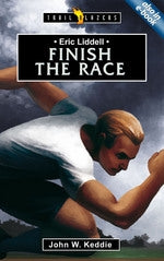 Eric Liddell: Finish the Race