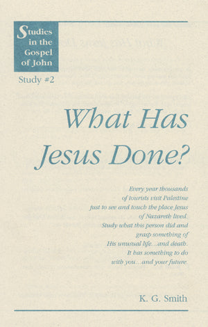 Studies in the Gospel of John: What Has Jesus Done?