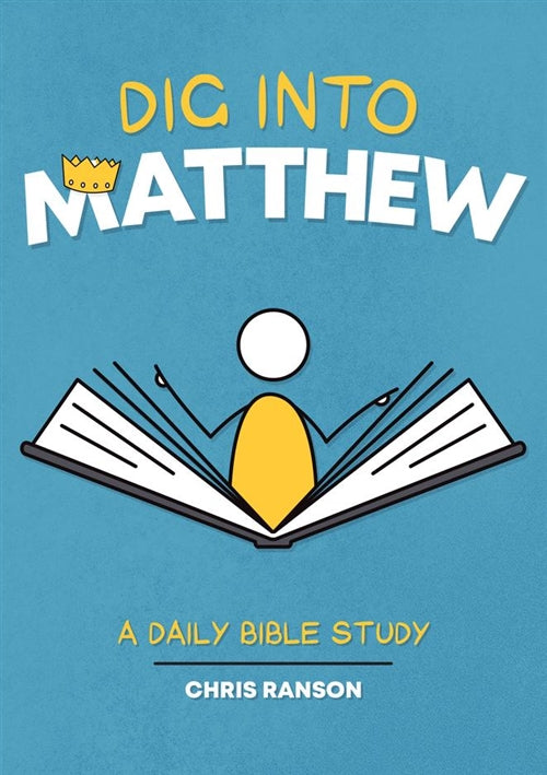 Dig Into Matthew: A Daily Bible Study