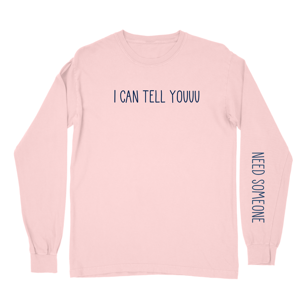 I CAN TELL YOUUU Long Sleeve Tee