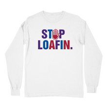 Load image into Gallery viewer, Stop Loafin Lettering Long Sleeve