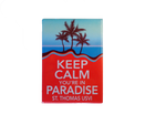Keep Calm You're in Paradise Magnet