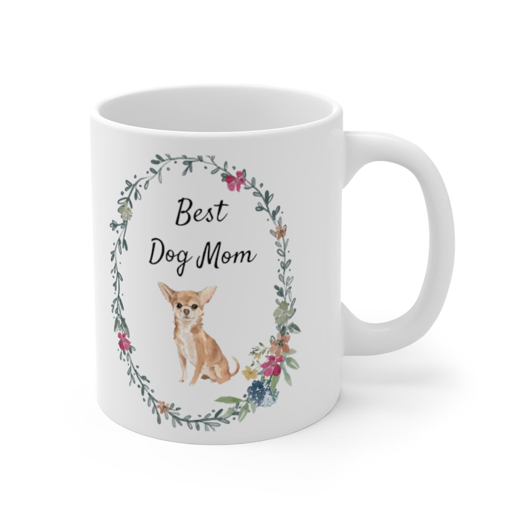 Best Dog Mom Mug — Chihuahua (right side view)