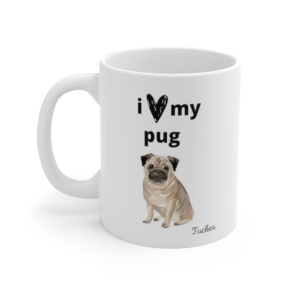 i love my pug Mug (left side view)