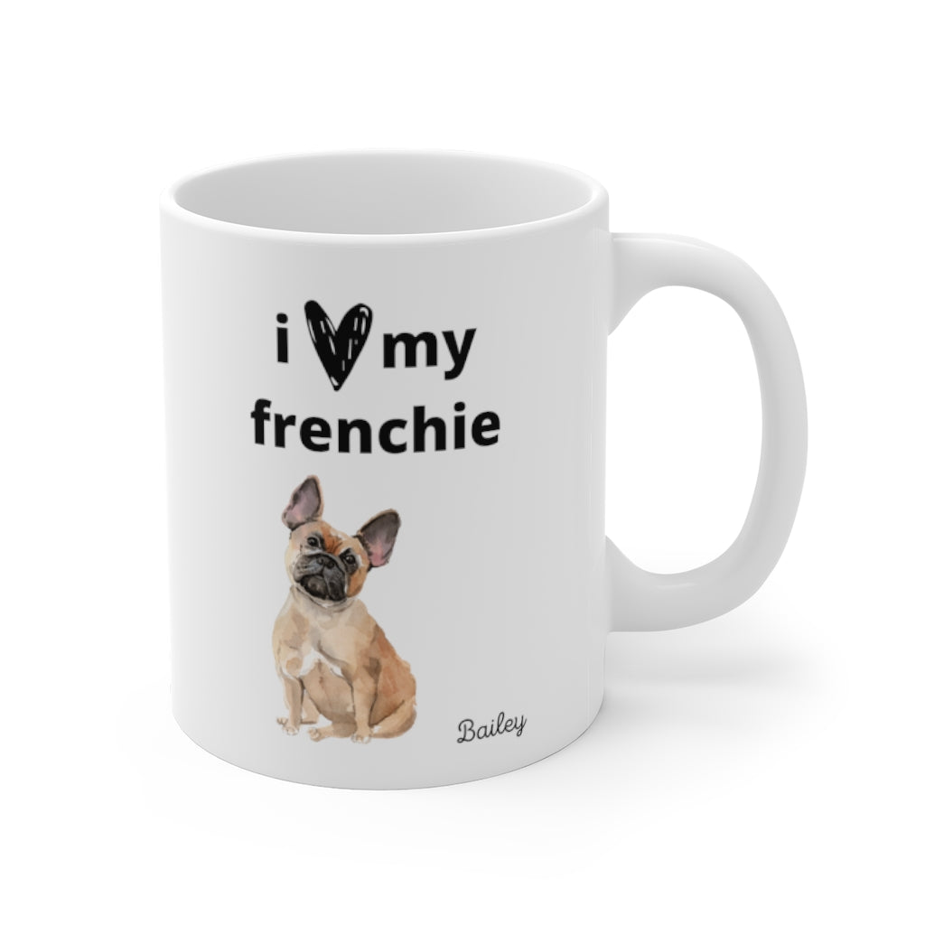 i love my frenchie Mug — Fawn French Bulldog (right side view)