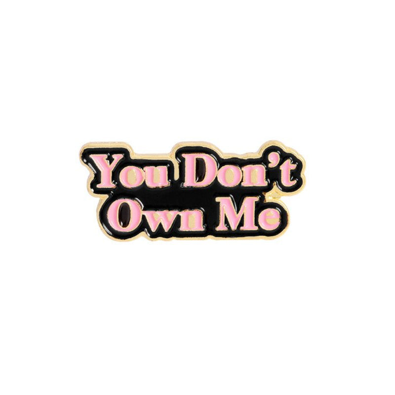 Enamel Pin - You Don't Own Me