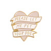 Enamel Pin - Pet Your Dog