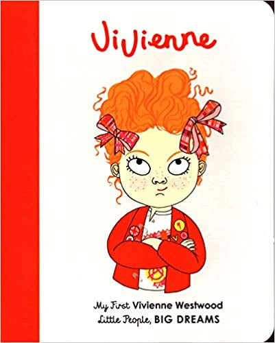 Vivienne Westwood: My First Little People , Big Dreams