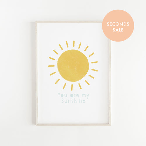 SECONDS SALE Sunshine quote Print