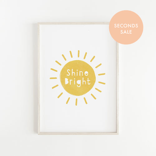 SECONDS SALE Shine Bright Print