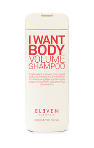 ELEVEN- I WANT BODY VOLUME SHAMPOO