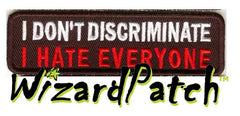"I Dont Discriminate Funny biker tag patch 4"" wide"