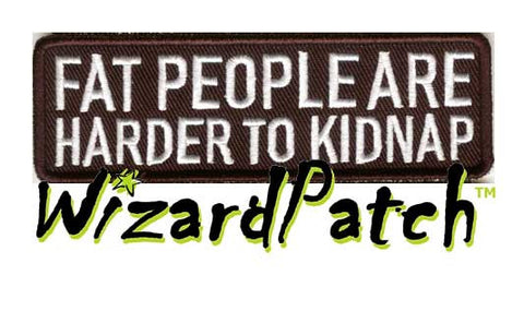 "FAT PEOPLE ARE HARDER TO KIDNAP Funny biker tag patch 4"" wide"