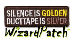 "SILENCE IS GOLDEN DUCTTAPE IS SILVER Funny biker tag patch 4"" wide"