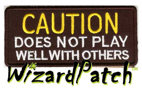 "CAUTION DOES NOT PLAY WELL WITH OTHERS Funny biker tag patch 4"" wide"