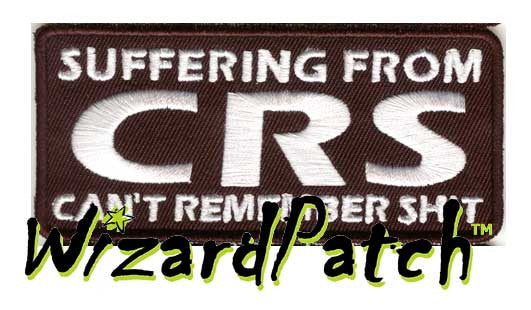 "SUFFERING FROM CRS, CAN'T REMEMBER SHIT Funny biker tag patch 4"" wide"