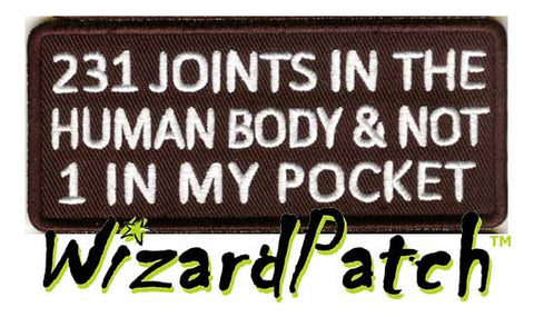 "231 JOINTS IN THE HUMAN BODY Funny biker tag patch 4"" wide"