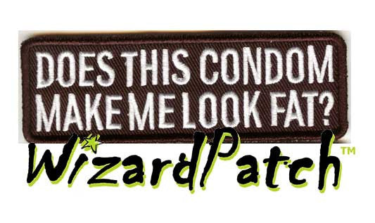 "DOES THIS CONDOM MAKE ME LOOK FAT Funny biker tag patch 4"" wide"