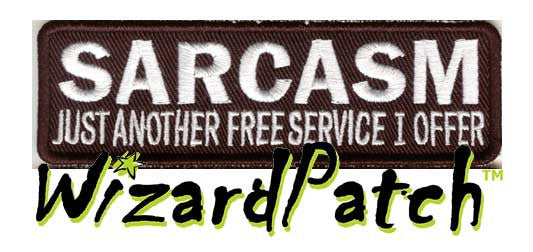 "SARCASM, JUST ANOTHER FREE SERVICE I OFFER Funny biker tag patch 4"" wide"