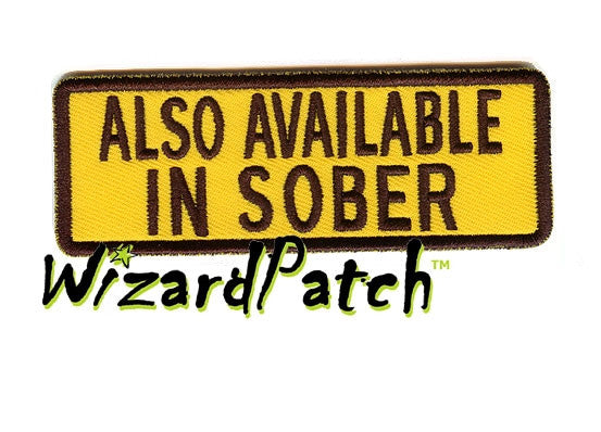ALSO AVAILABLE IN SOBER FUNNY BIKER PATCH 4""