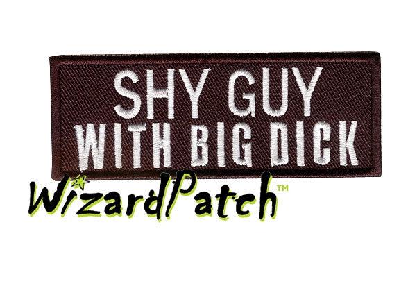 SHY GUY WITH BIG DICK FUNNY BIKER PATCH 4""
