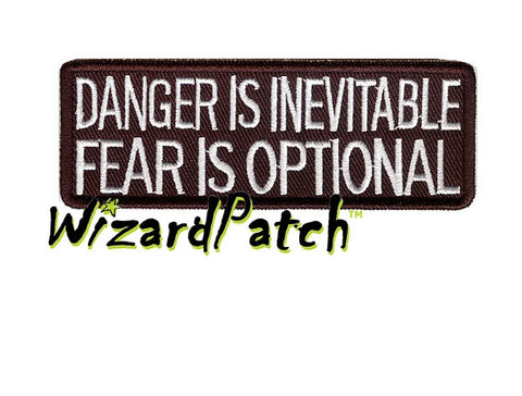 "DANGER IS INEVITABLE FEAR IS OPTIONAL 4"" FUNNY BIKER PATCH"
