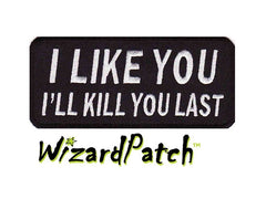 I'LL KILL YOU LAST FUNNY BIKER PATCH