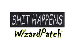 SHIT HAPPENS BAR TAG 4inch WIDE PATCH