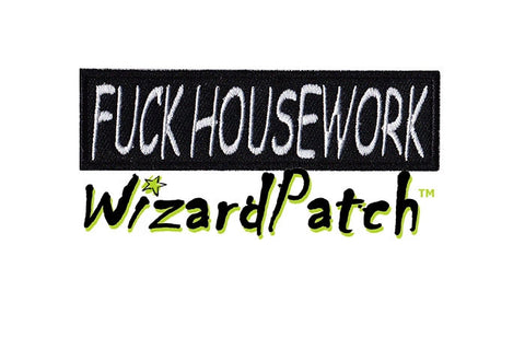 F*CK HOUSEWORK BAR TAG 4inch WIDE PATCH