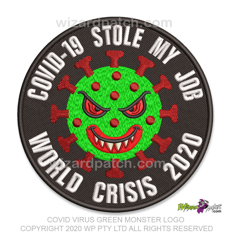COVID-19 GREEN MONSTER STOLE MY JOB EMBROIDERED DISC PATCH LOGO BADGE CORONAVIRUS MEANY