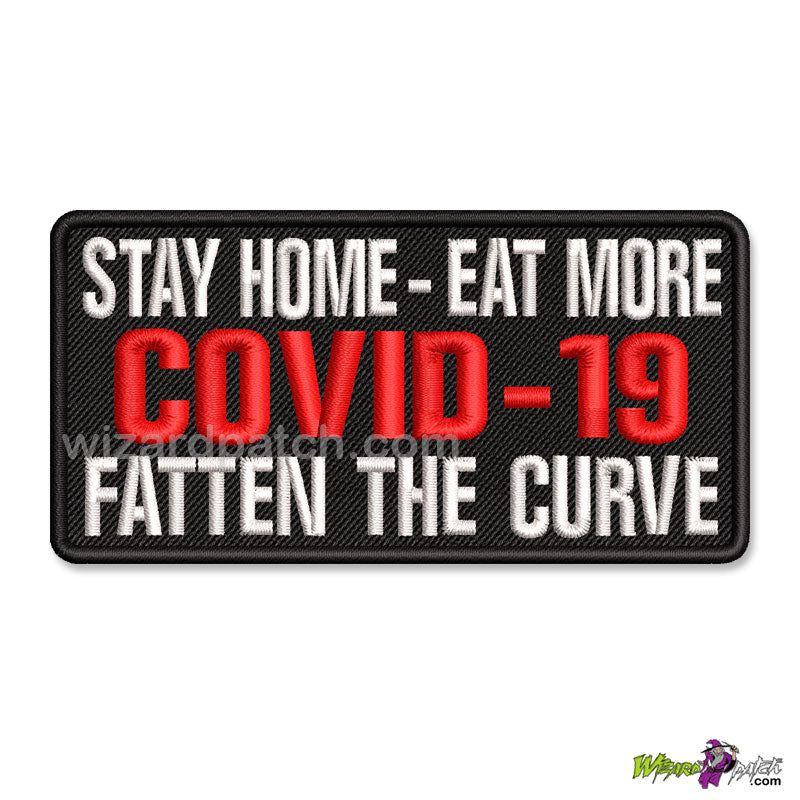 STAY HOME COVID 19 EMBROIDERED BADGE PATCH FATTEN THE CURVE FUNNY HUMOR STAY HOME EAT MORE