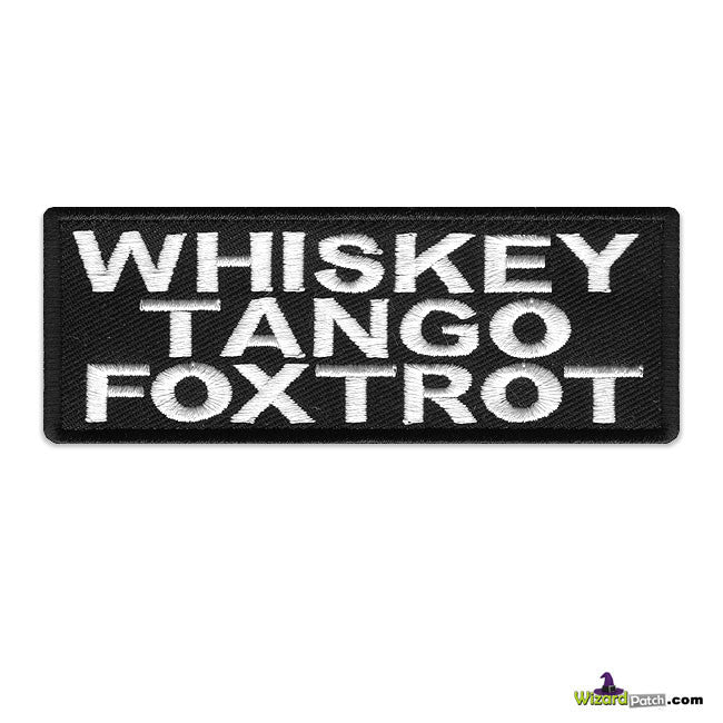"WTF WHISKEY TANGO FOXTROT EMBROIDERED FUNNY BIKER PATCH 4"" WIDE"