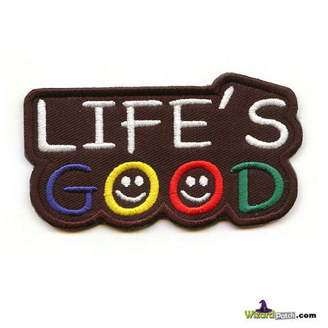 LIFES GOOD SEW ON EMBROIDERED PATCH BY WIZARD PATCH