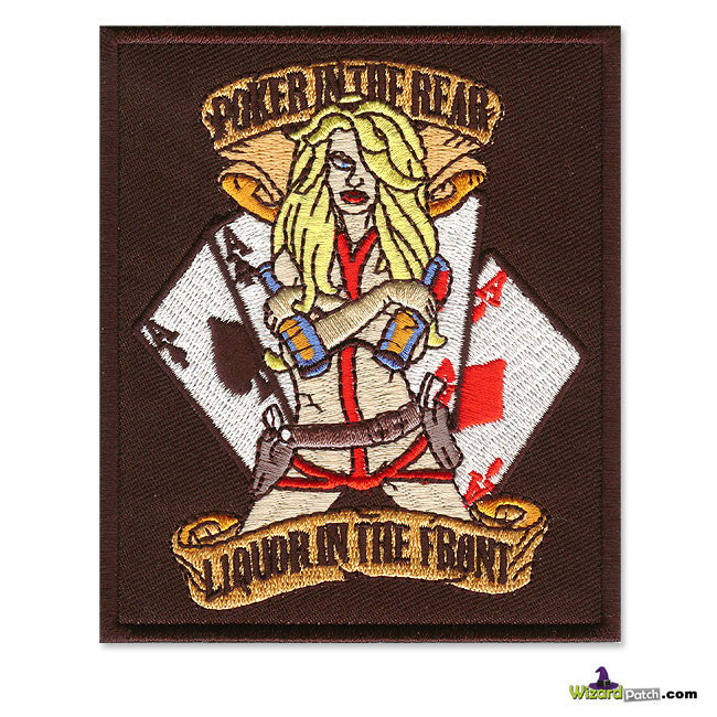 "POKER IN THE REAR LIQUOR IN THE FRONT FUNNY EMBROIDERED PATCH 3.5"" WIDE"