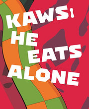 Load image into Gallery viewer, KAWS: He Eats Alone