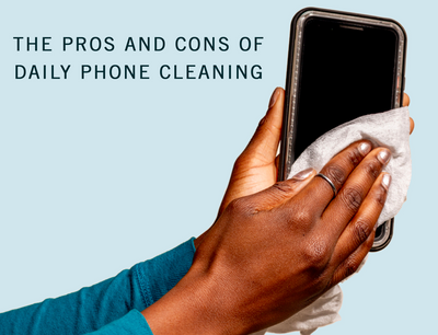 The Pros and Cons of Daily Phone Cleaning