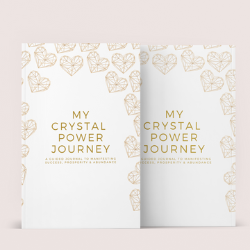 My Crystal Power Journey - A Guided Journal To Manifesting Success, Prosperity and Abundance