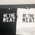 We The Meat shirt (black or white)