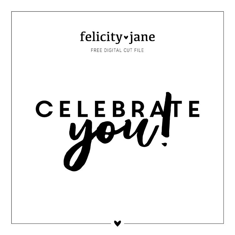 FREE Silhouette Studio CUT FILE | Celebrate YOU!