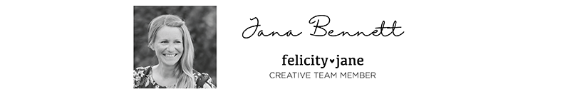 Jana Bennett for Felicity Jane