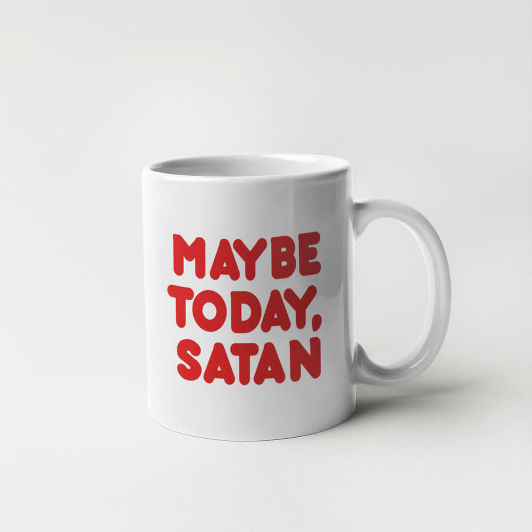 Maybe Today, Satan Coffee Mug