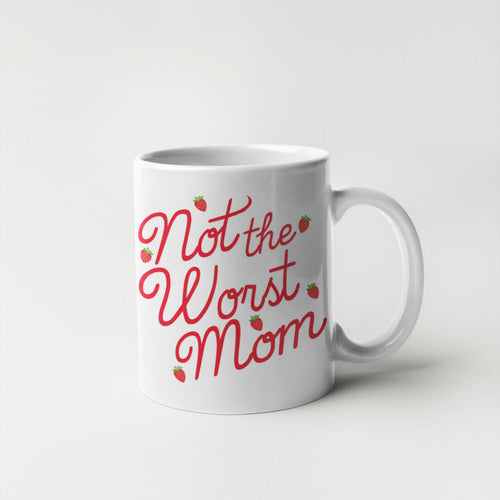 Not The Worst Mom Coffee Mug
